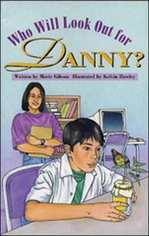 WHO WILL LOOK OUT FOR DANNY? -: Confidence and Courage (Literacy Links Plus)