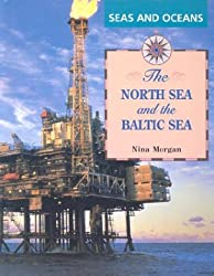 The North Sea and the Baltic Sea (Seas and Oceans)
