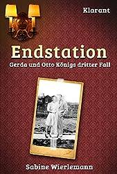 Endstation. Kriminalroman: Gerda und Otto Königs dritter Fall: Schwabenkrimi