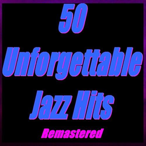 50 Unforgettable Jazz Hits (Re...