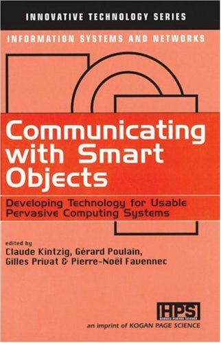 Communicating with smart objects ;developing technology for usable pervasive computing systems