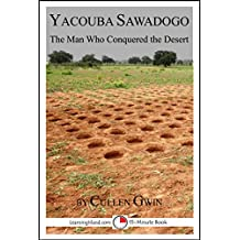 Yacouba Sawadogo: The Man Who Conquered the Desert (15-Minute Books Book 642) (English Edition)