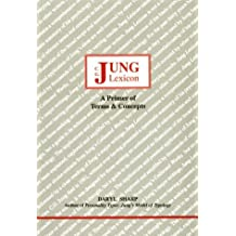 Jung Lexicon: A Primer of Terms and Concepts