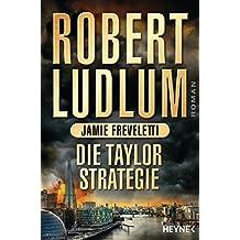 Die Taylor-Strategie: Roman (COVERT ONE 11)