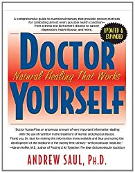 Doctor Yourself: Natural Healing That Works by Andrew W. Saul (2012) Paperback