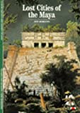 Lost Cities of the Maya (New Horizons)