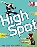 Anglais 2de, 1re, Tle Bac Pro High spot