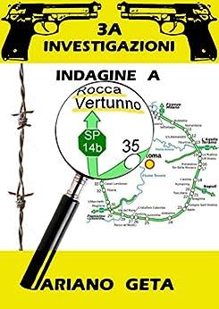 3A Investigazioni - Indagine a Rocca Vertunno di [Geta, Ariano]