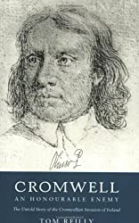 Cromwell: An Honourable Enemy - The Untold Story Of The Cromwelli