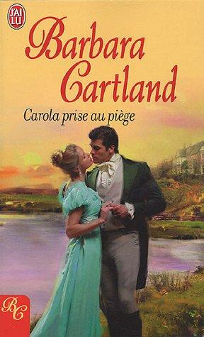 Carola prise au piège par Barbara Cartland