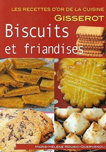 Recettes d'or : biscuits et friandises
