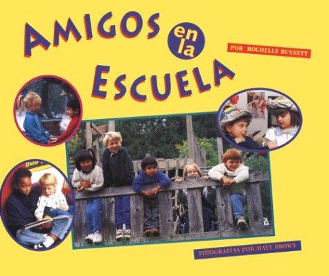 Amigos En La Escuela = Friends at School por Rochelle Bunnett