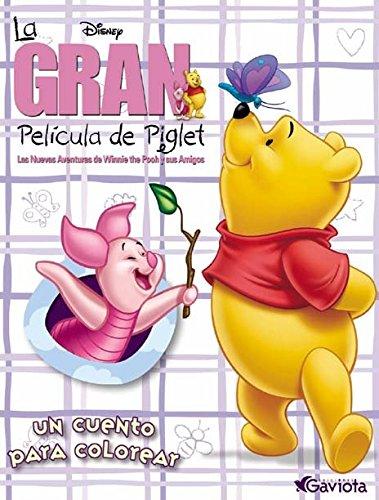 La gran película de Piglet. Un cuento para colorear