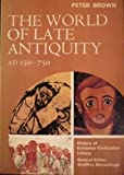 The World of Late Antiquity: Ad 150-750 (History of European Civilization Library) by Peter Robert Lamont Brown (1971-06-01)