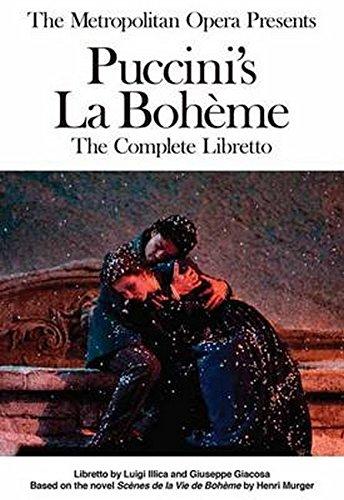 The Metropolitan Opera Presents: Puccini's La Boheme: The Complete Libretto
