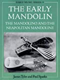 The Early Mandolin: The Mandolino and the Neapolitan Mandoline (Early Music Series, 9)
