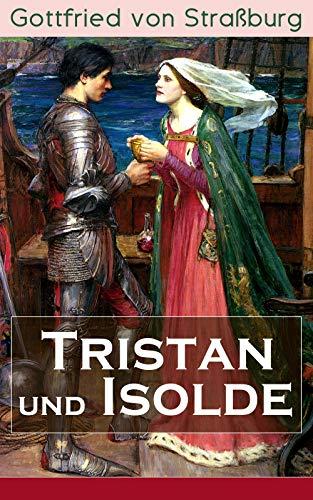 Tristan und Isolde: Eine der bekanntesten Liebesgeschichten der Weltliteratur