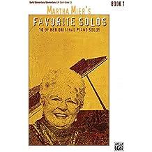 Martha Mier's Favorite Solos, Book 1: 10 of Her Original Piano Solos