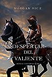El Despertar Del Valiente (Reyes y Hechiceros-Libro 2) (Spanish Edition)