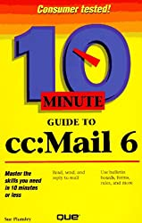 10 Minute Guide to Cc: Mail 6
