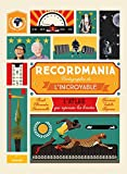 Recordmania : L'Atlas de tous les records (Documentaires 8 ans et +) (French Edition)