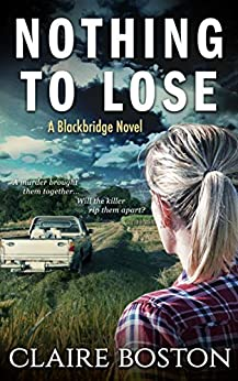 Nothing to Lose (The Blackbridge Series Book 4) (English Edition) par [Boston, Claire]
