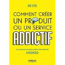 Hooked : Comment créer un produit ou un service addictif