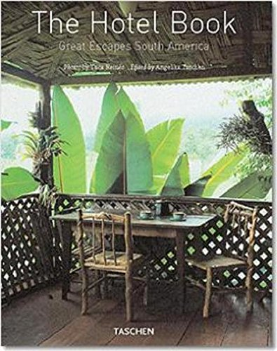 JU-GREAT ESCAPES SOUTH AMERICA THE HOTEL BOOK par Collectif