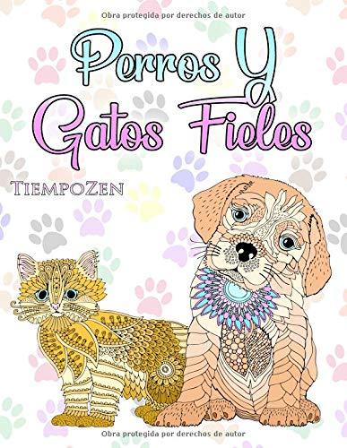 Perros Y Gatos Fieles: Un libro para colorear para adultos para relajarse con maravillosos perros y gatos.