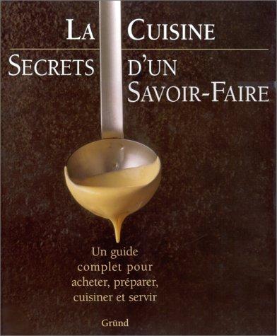 La cuisine : secrets d'un savoir-faire