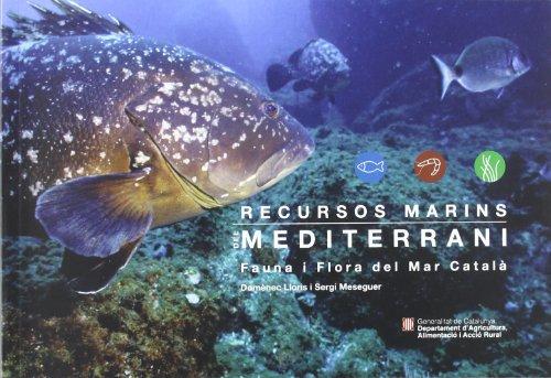 Recursos marins del Mediterrani. Fauna i flora del mar català