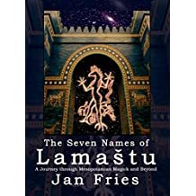 The Seven Names of Lamaštu: A Journey through Mesopotamian Magick and Beyond