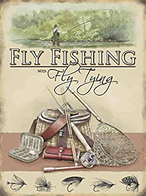 Fly Fishing with Fly Tying Metal Sign by The Original Metal Sign Company