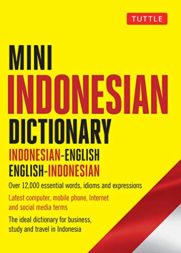 Mini Indonesian Dictionary: Indonesian-English / English-Indonesian; Over 12,000 essential words, idioms and expressions (Tuttle Mini Dictionary) (English Edition)