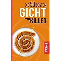 Die 50 besten Gicht-Killer: Harnsäurewerte senken ohne Medikamente