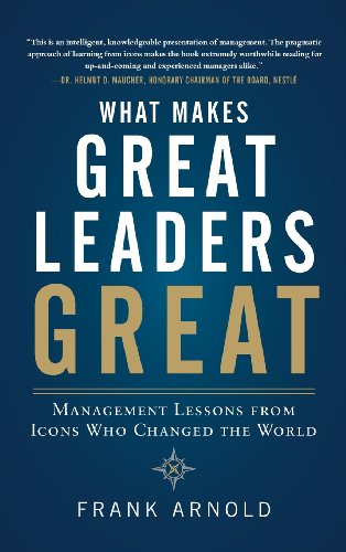 what-makes-great-leaders-great-management-lessons-from-icons-who-changed-the-world