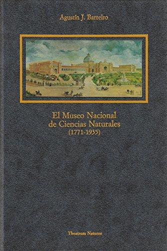 El Museo Nacional de Ciencias Naturales (1771-1935) (Theatrum naturae. Serie Textos clásicos) por Agustin J. Barreiro