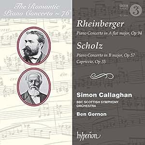 Rheinberger/Scholz - Romantic Piano Concerto Vol. 76