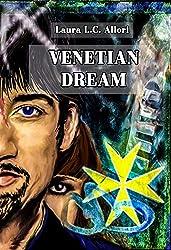 Venetian dream: la virtù di Caritas (Per Amore e per... Vol. 4)