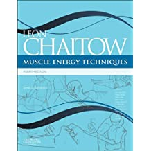 Muscle Energy Techniques: with access to www.chaitowmuscleenergytechniques.com (Advanced Soft Tissue Techniques) (English Edition)