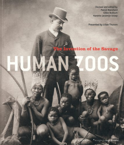 HUMAN ZOOS - The invention of the savage (Anglais)