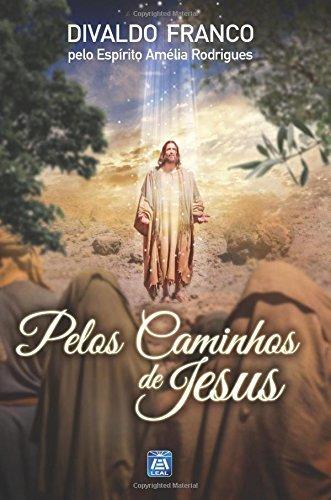 Pelos Caminhos de Jesus by Divaldo Pereira Franco (2015-11-25)