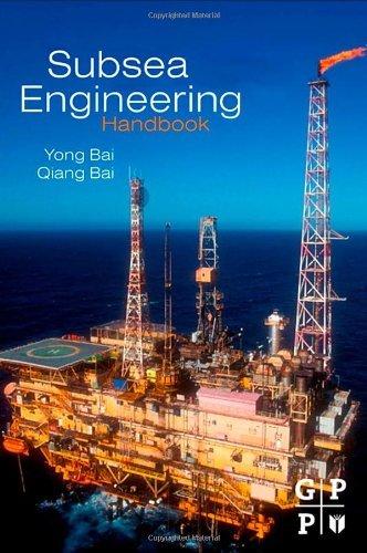 Subsea Engineering Handbook by Bai, Yong (January 1, 2012) Hardcover