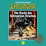 John Sinclair Tonstudio Braun - Folge 46: Die Nacht des Schwarzen Drachen - Jason Dark