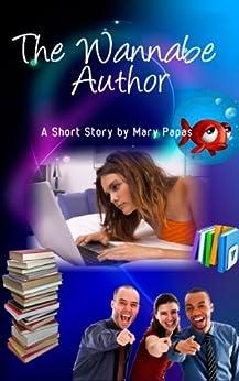 The Wannabe Author by [Papas, Mary]
