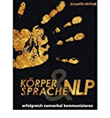[ K RPERSPRACHE UND NLP (GERMAN) ] BY Ahlfeld, Benedikt ( Author ) [ 2012 ] Paperback