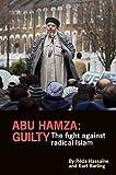 Abu Hamza: Guilty: The Fight Against Radical Islam
