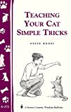Teaching Your Cat Simple Tricks: Storey's Country Wisdom Bulletin A-272 (Storey Country Wisdom Bulletin, A-272)