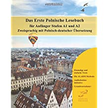 Das Erste Polnische Lesebuch für Anfänger: Stufen A1 und A2 zweisprachig mit polnisch-deutscher Übersetzung (Gestufte Polnische Lesebücher, Band 1)