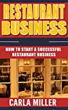 Restaurant Business: How to Start a Successful Restaurant Business